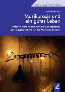 Daniela Bartels: Musikpraxis und ein gutes Leben, Buch