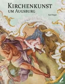 Karl Fieger: Kirchenkunst um Augsburg, Buch
