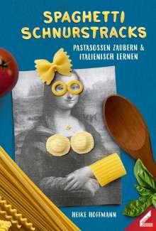 Heike Hoffmann: Spaghetti schnurstracks, Buch
