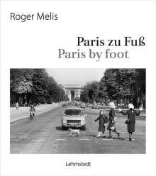 Roger Melis: Paris zu Fuß / Paris by foot, Buch