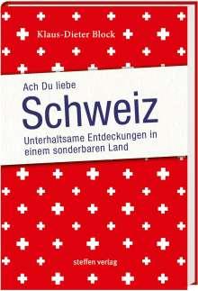 Klaus-Dieter Block: Ach Du liebe Schweiz, Buch