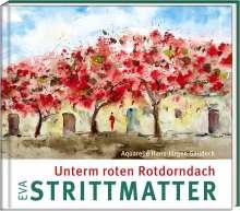 Eva Strittmatter: Unterm roten Rotdorndach, Buch