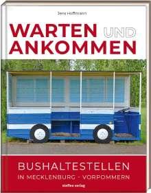 Jens Hoffmann: Warten & Ankommen (Normale Ausgabe), Buch
