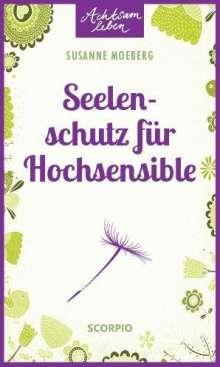 Susanne Moeberg: Seelenschutz für Hochsensible, Buch