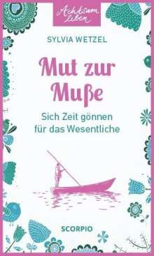 Sylvia Wetzel: Mut zur Muße, Buch