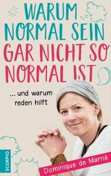 Dominique de Marné: Warum normal sein gar nicht so normal ist, Buch