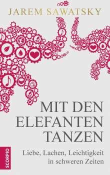 Jarem Sawatsky: Mit den Elefanten tanzen, Buch