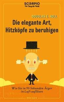 Douglas E. Noll: Die elegante Art, Hitzköpfe zu beruhigen, Buch