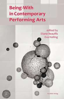 Katia Arfara: Being-with in Contemporary Performing Arts, Buch