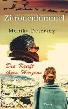 Monika Detering: Die Kraft ihres Herzens/ Zitronenhimmel, Buch
