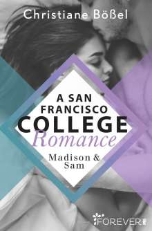 Christiane Bößel: Madison & Sam - A San Francisco College Romance, Buch