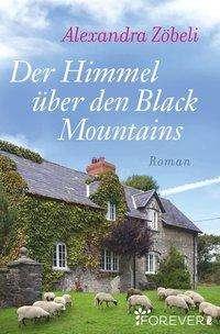 Alexandra Zöbeli: Der Himmel über den Black Mountains, Buch
