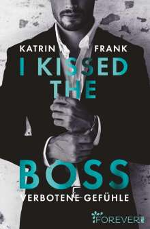 Katrin Frank: I kissed the Boss, Buch