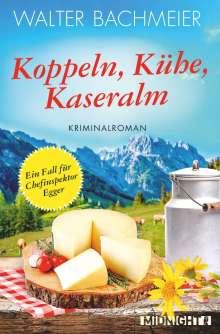 Walter Bachmeier: Koppeln, Kühe, Kaseralm, Buch