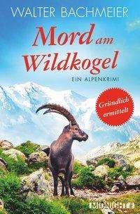 Walter Bachmeier: Mord am Wildkogel, Buch