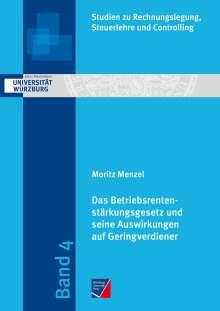 Moritz Menzel: Das Betriebsrentenstärkungsgesetz und seine Auswirkungen auf Geringverdiener, Buch