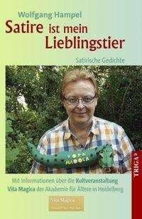 Wolfgang Hampel: Satire ist mein Lieblingstier - Satirische Gedichte, Buch