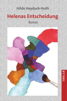 Hilde Heyduck-Huth: Helenas Entscheidung, Buch