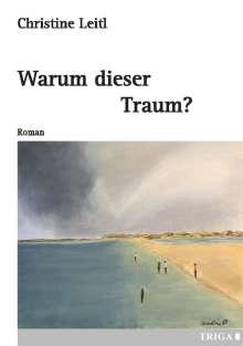 Christine Leitl: Warum dieser Traum?, Buch