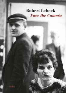 Robert Lebeck: Face the Camera, Buch