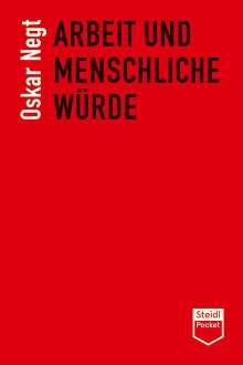 Oskar Negt: Arbeit und menschliche Würde, Buch