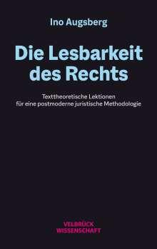 Ino Augsberg: Die Lesbarkeit des Rechts, Buch