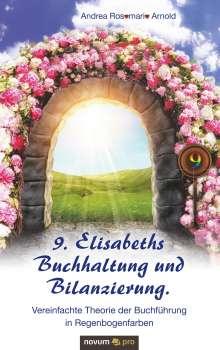 Andrea Rosemarie Arnold: 9. Elisabeths Buchhaltung und Bilanzierung. Vereinfachte Theorie der Buchführung in Regenbogenfarben, Buch