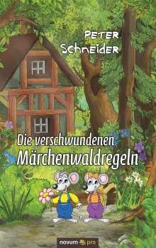 Peter Schneider: Die verschwundenen Märchenwaldregeln, Buch