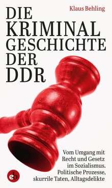 Klaus Behling: Die Kriminalgeschichte der DDR, Buch