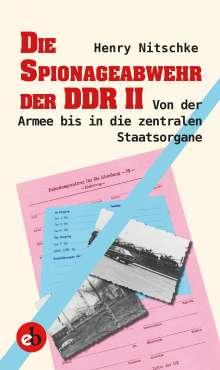 Henry Nitschke: Die Spionageabwehr der DDR II, Buch