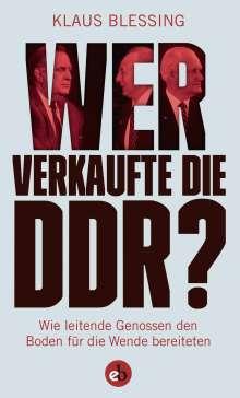 Klaus Blessing: Wer verkaufte die DDR?, Buch