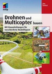 John Baichtal: Drohnen und Multicopter bauen, Buch