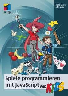 Hans-Georg Schumann: Spiele programmieren mit JavaScript für Kids, Buch