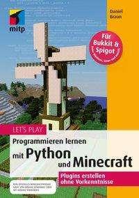 Daniel Braun: Let's Play. Programmieren lernen mit Python und Minecraft, Buch