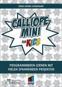Hans-Georg Schumann: Calliope mini für Kids, Buch