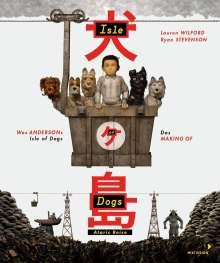 Lauren Wilford: Wes Andersons Isle of Dogs - Ataris Reise, Buch