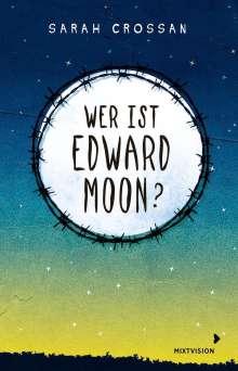 Sarah Crossan: Wer ist Edward Moon? - Gewinner des Deutschen Jugendliteraturpreises 2020, Buch