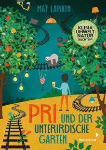 Mat Larkin: Pri und der unterirdische Garten, Buch