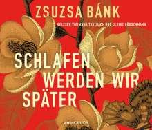 Zsuzsa Bánk: Schlafen werden wir später, 6 CDs