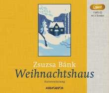 Zsuzsa Bánk: Weihnachtshaus, MP3-CD