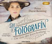 Petra Durst-Benning: Die Fotografin - Die Zeit der Entscheidung (2 MP3-CDs), MP3-CD