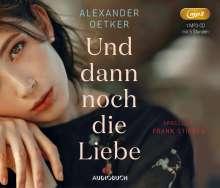 Alexander Oetker: Und dann noch die Liebe, MP3-CD