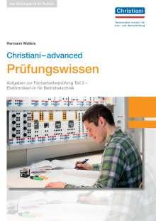 Hermann Wellers: Christiani-advanced Prüfungswissen Christiani-basics Prüfungswissen - Elektroniker/-in für Betriebstechnik Teil 2, Buch