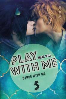 Julia Will: Play with me 5: Dance with me, Buch