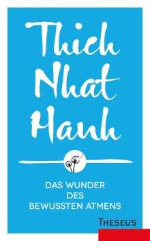 Thich Nhat Hanh: Das Wunder des bewussten Atmens, Buch