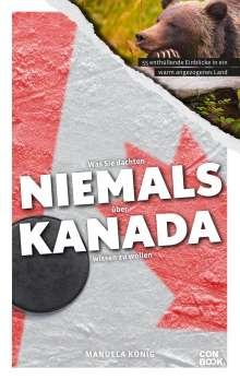 Manuela König: Was Sie dachten, NIEMALS über KANADA wissen zu wollen, Buch