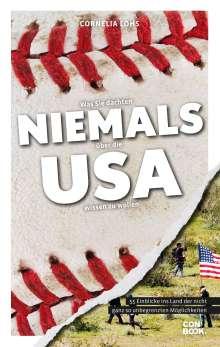 Cornelia Lohs: Was Sie dachten, NIEMALS über die USA wissen zu wollen, Buch