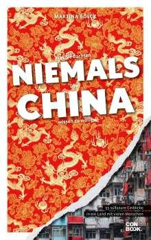 Martina Bölck: Was Sie dachten, NIEMALS über CHINA wissen zu wollen, Buch