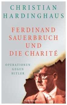Christian Hardinghaus: Ferdinand Sauerbruch und die Charité, Buch
