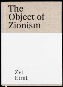 Zvi Efrat: The Object of Zionism, Buch